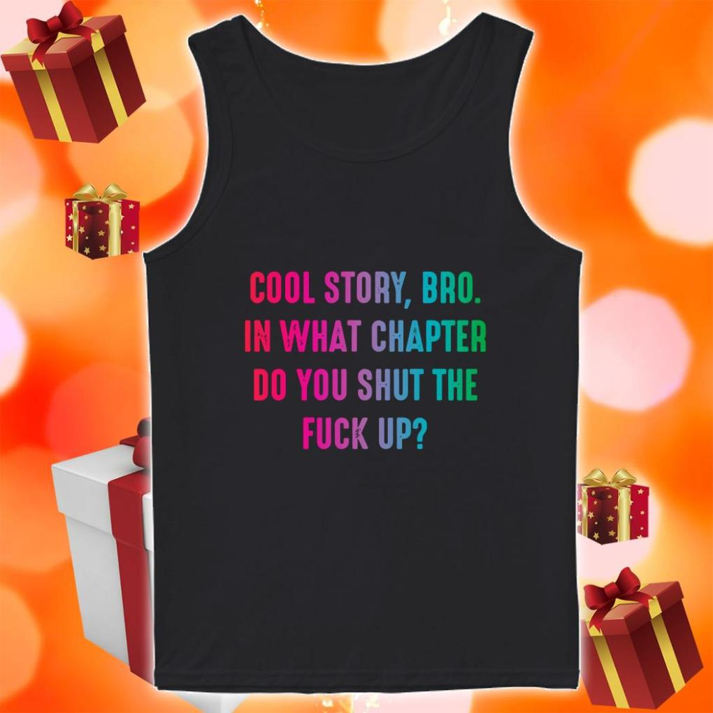 Cool Story bro in what chapter do you shut the duck up tank top