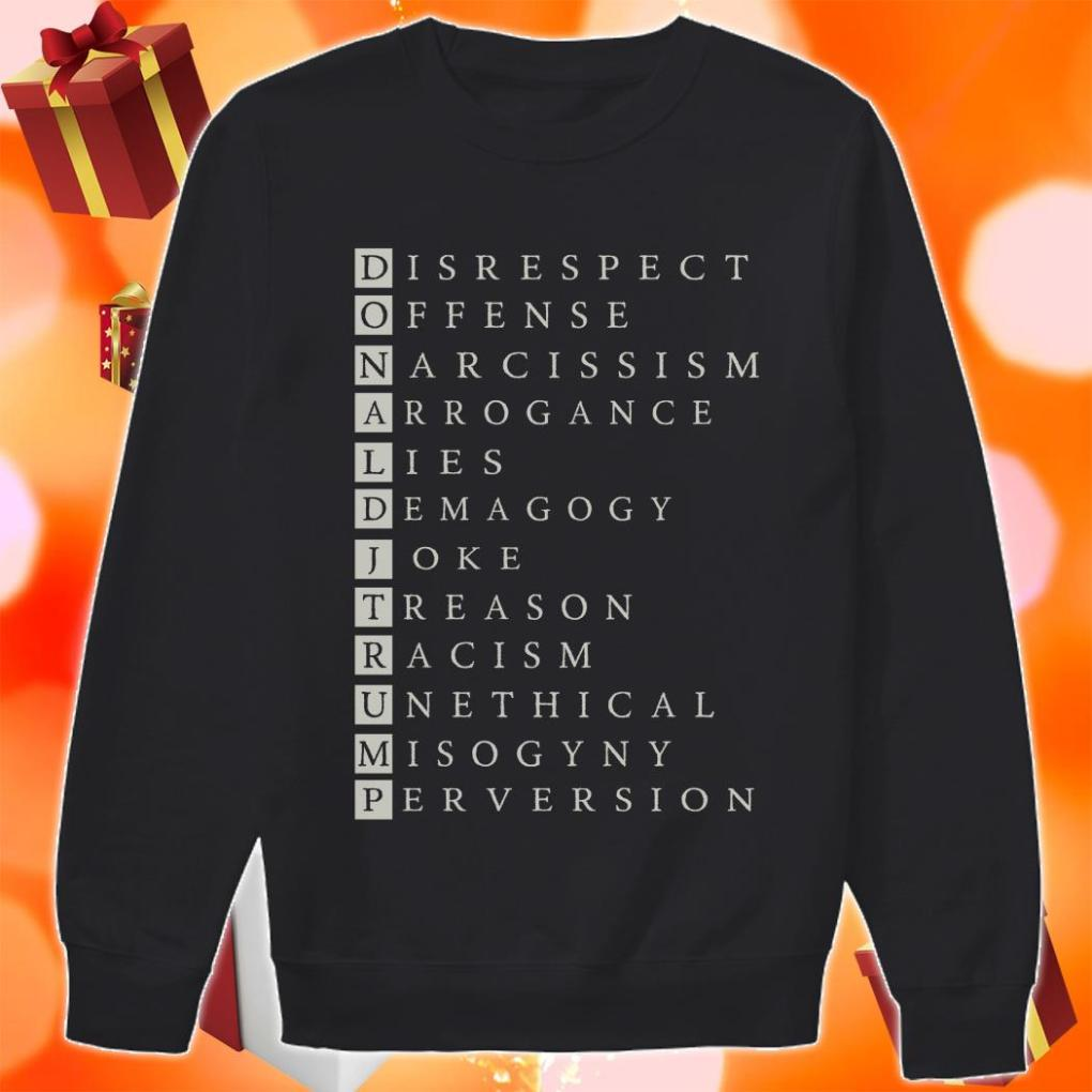 Donald Trump Disrespect Offense Narcissism sweater