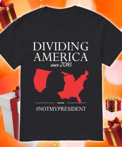 Donald Trump Driving America since 2019 not my president shirt