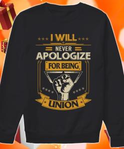 I will never apologize for being union sweater