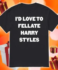 I'd love to fellate Harry Styles shirt