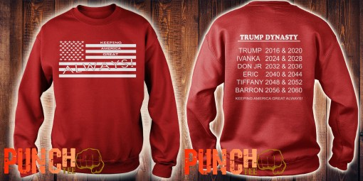 Keeping America Great Always Trump Dynasty Trump 2016 Ivanka 2024 sweater