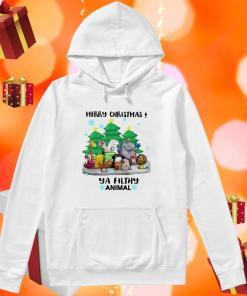 Merry Christmas Ya filthy animal hoodie