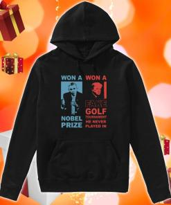Obama and Donald Trump won a nobel prize won a fake golf tournament hoodie