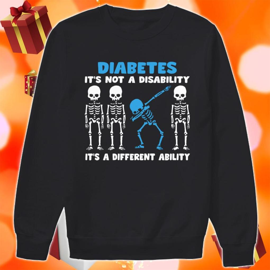 Skeleton Diabetes It's not a disability it's a different ability sweater
