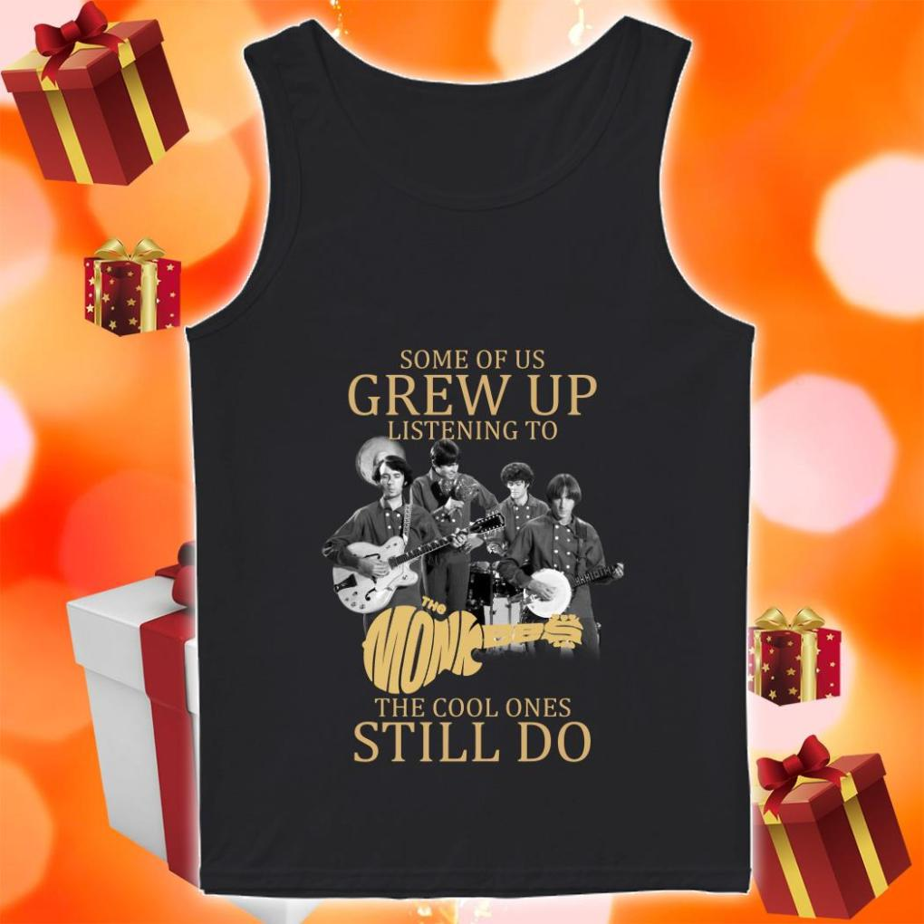 Some of us grew up listening to The Monkees the cool ones still do tank top