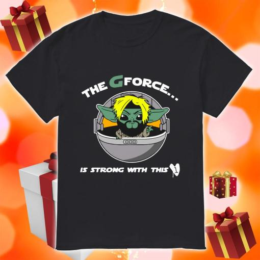 The G Forece Is Strong With This 1 Shirt