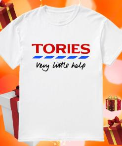 Tories very little help shirt