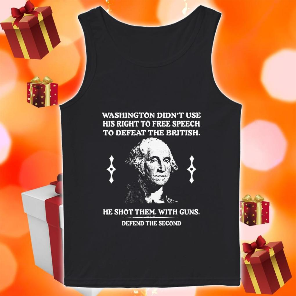 Washington didn't use his right to free speech to defeat the british tank top