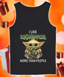 Baby Yoda I like Monster Energy more than people tank top