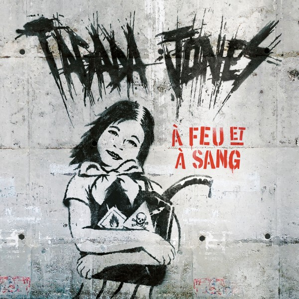 Chronique Tagada Jones – A Feu et à Sang