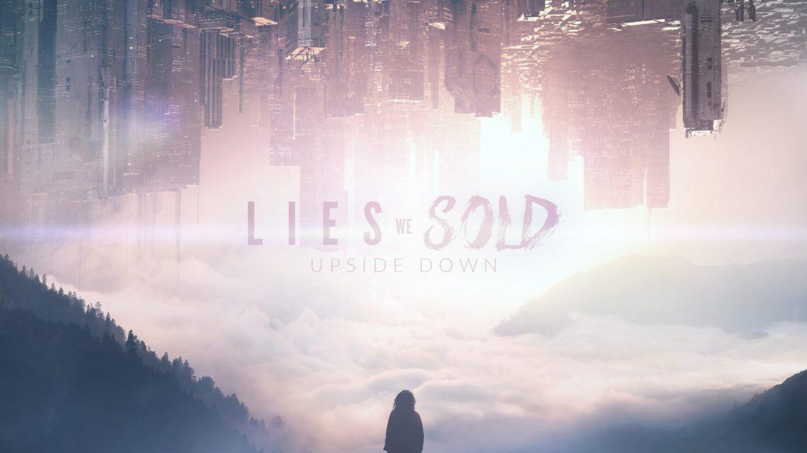 "LIES WE SOLD – ""UPSIDE DOWN"""