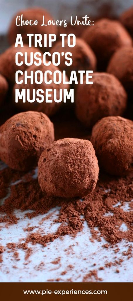 Cusco's Chocolate Museum - Pinterest feature