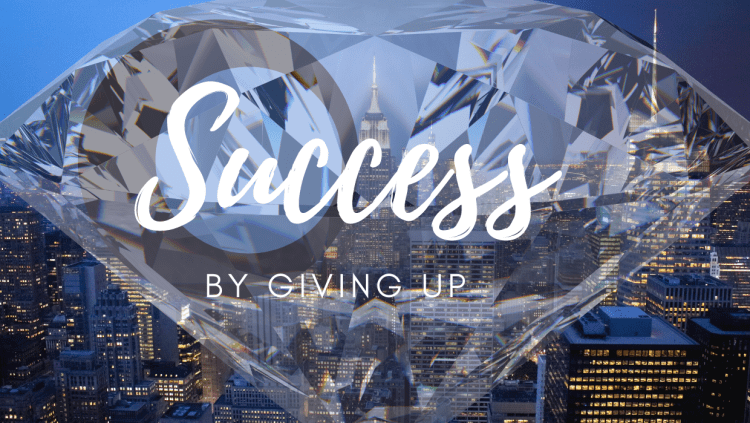 Success give up