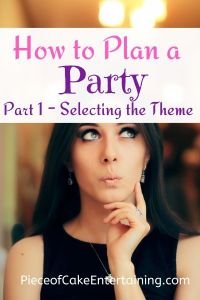 How to Plan a PArty Themes