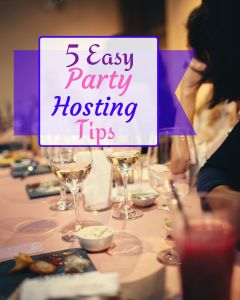 5 Party Hosting Tiips