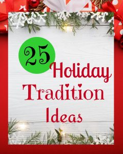 25 Holiday Tradition Ideas