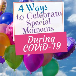 4 ways to celelbrate during COVID 19 title with baloons in background