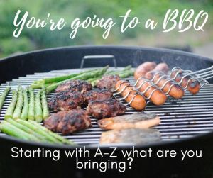 grill picutres - says you're going to a BBQ starting with A-Z what will you bring?