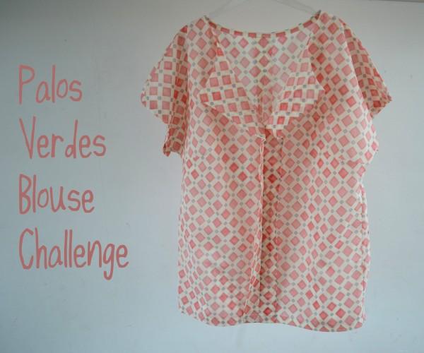 Palos Verdes Blouse Challenge