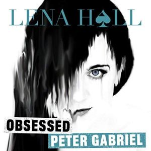 """Obsessed: Peter Gabriel"" by Lena Hall"