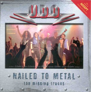 """Nailed To Metal: The Missing Tracks"" by U.D.O."