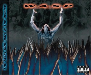 """The Neon God: Part 2 – The Demise"" by W.A.S.P."