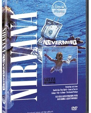 """Classic Albums: Nevermind"" by Nirvana"