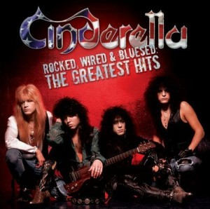"""""""Rocked, Wired & Bluesed: The Greatest Hits"""" by Cinderella"""