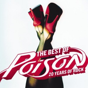 """The Best Of: 20 Years Of Rock"" by Poison"