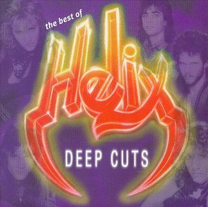 """""""The Best Of Helix: Deep Cuts"""" by Helix"""