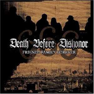 """Friends Family Forever"" by Death Before Dishonor"