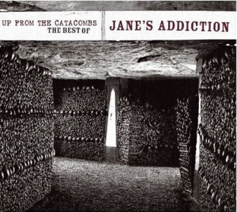 """Up From The Catacombs: Best Of Jane's Addiction"" by Jane's Addiction"
