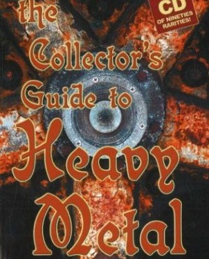 """""""The Collector's Guide to Heavy Metal: Volume 3: The Nineties"""" by Martin Popoff"""