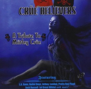 """""""Crue Believers: A Tribute To Motley Crue"""" by Various Artists"""