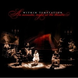 """An Acoustic Night At The Theatre"" by Within Temptation"