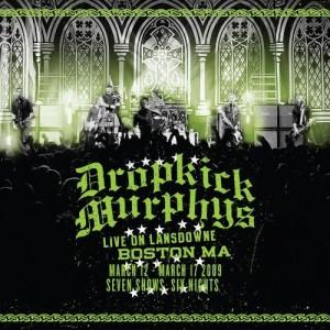 """""""Live On Lansdowne, Boston MA"""" by The Dropkick Murphy's"""