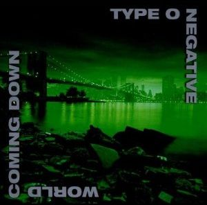 """World Coming Down"" by Type O Negative"