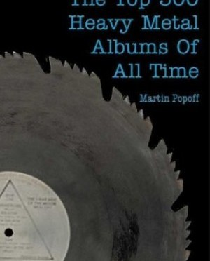 """""""The Top 500 Heavy Metal Albums Of All Time"""" by Martin Popoff"""