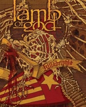 """""""Killadelphia"""" by Lamb Of God"""