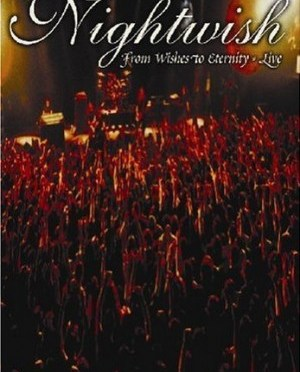 """""""From Wishes To Eternity"""" [DVD] by Nightwish"""