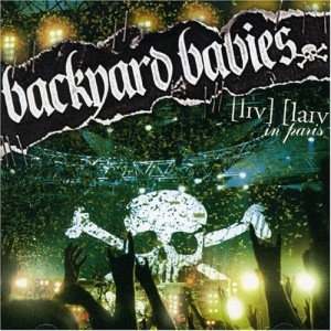 """Live Live In Paris"" by Backyard Babies"