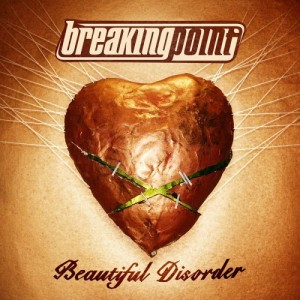 """""""Beautiful Disorder"""" by Breaking Point"""