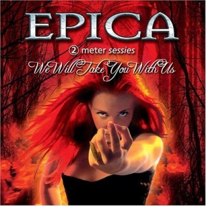 """We Will Take You With Us"" by Epica"