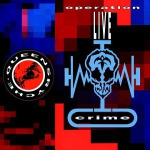 """Operation: LIVE Crime"" by Queensryche"
