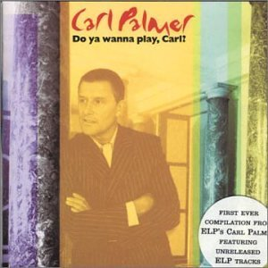 """Do You Wanna Play, Carl? – Anthology"" by Carl Palmer"