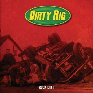 """""""Rock Did It"""" by Dirty Rig"""