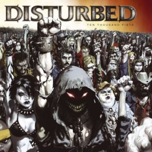 """""""Ten Thousand Fists"""" by Disturbed"""