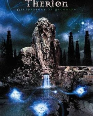 """""""Celebrators Of Becoming"""" by Therion"""
