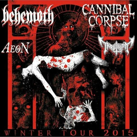 Tour - Behemoth - Cannibal Corpse - Winter 2015